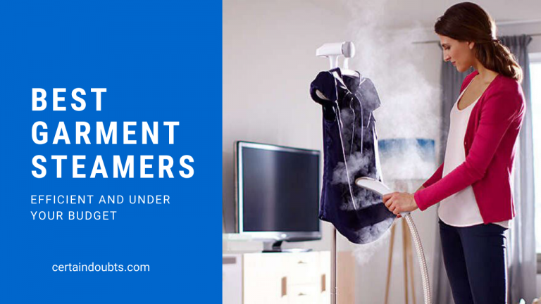 7 Best Garment Steamers 2020 Reviewed (With Buying Guide)