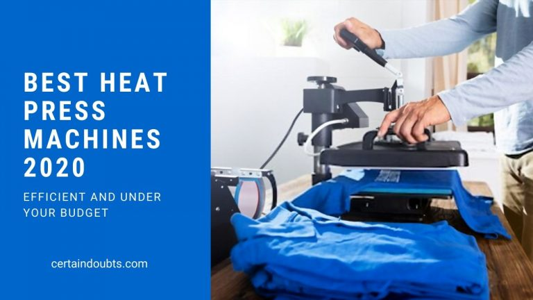 10 Best Heat Press Machines 2020 Reviews & Buying Guide