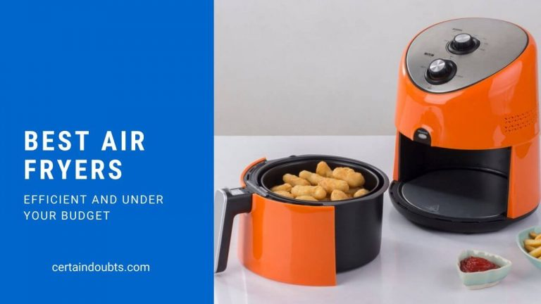 10 Best Air Fryers 2020 Reviews & Buying Guide