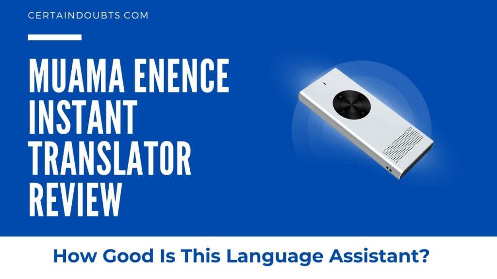 MUAMA Enence Instant Translator Review